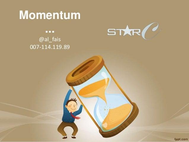 Momentum ... @al_fais 007-114.119.89
