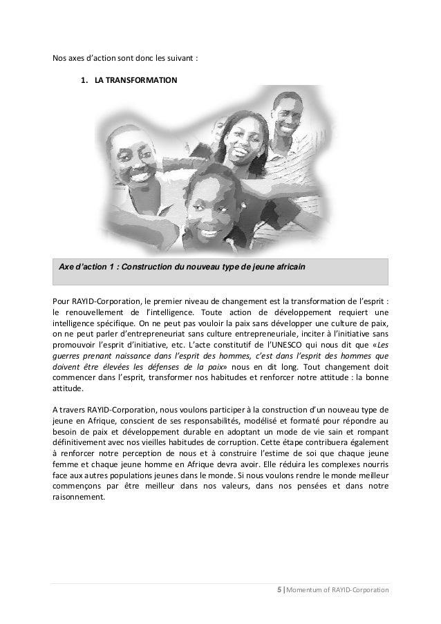 5 | Momentum of RAYID-Corporation Nos axes d'action sont donc les suivant : 1. LA TRANSFORMATION Pour RAYID-Corporation, l...