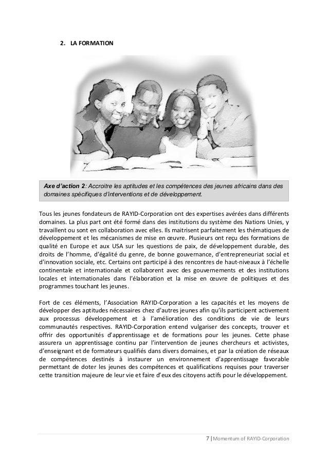 7 | Momentum of RAYID-Corporation 2. LA FORMATION Tous les jeunes fondateurs de RAYID-Corporation ont des expertises avéré...