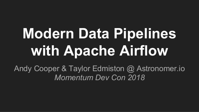 Modern Data Pipelines with Apache Airflow (Momentum Dev Con