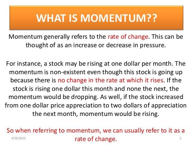 Momentum indicators in tech  analysis
