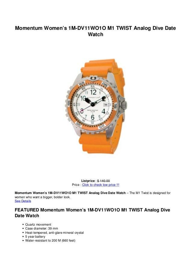 Momentum Women's 1M-DV11WO1O M1 TWIST Analog Dive DateWatchListprice : $ 140.00Price : Click to check low price !!!Momentu...