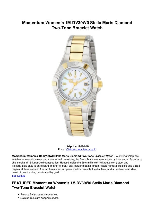 Momentum Women's 1M-DV39W0 Stella Maris DiamondTwo-Tone Bracelet WatchListprice : $ 395.00Price : Click to check low price...