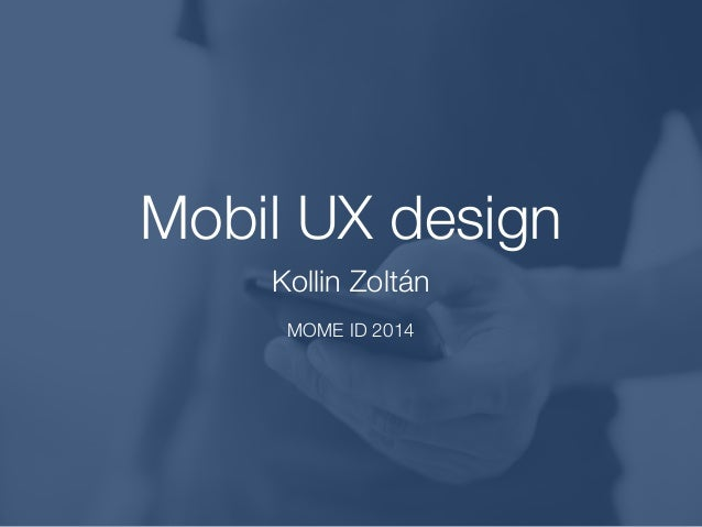 Mobil UX design Kollin Zoltán ! MOME ID 2013