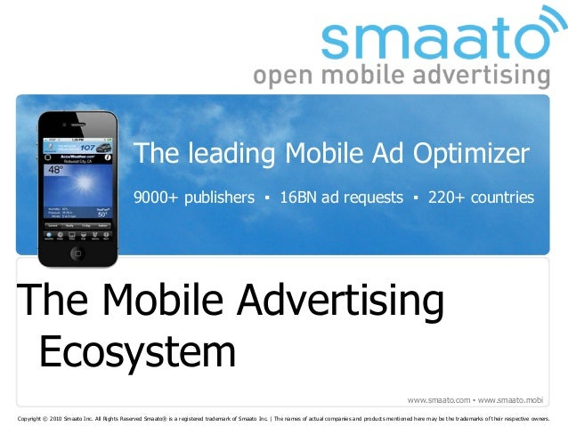 www.smaato.com ▪ www.smaato.mobi Copyright © 2010 Smaato Inc. All Rights Reserved Smaato® is a registered trademark of Sma...