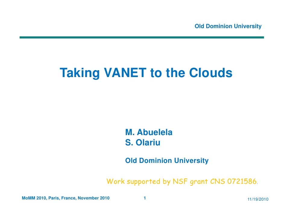 Old Dominion University                Taking                T ki VANET to the Clouds                           t th Cl d ...