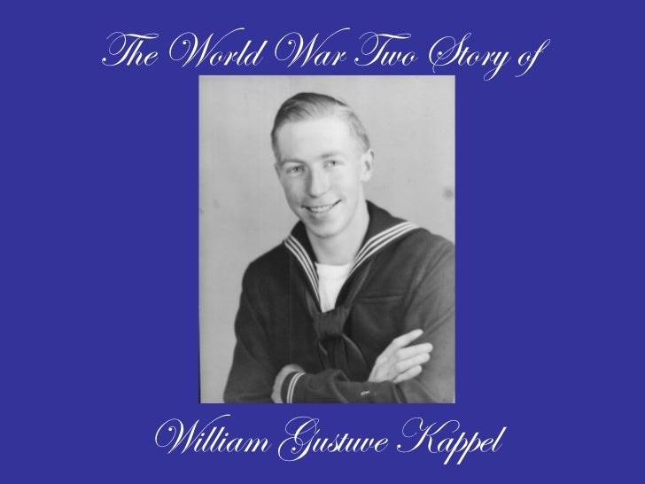 The World War Two Story of William Gustuve Kappel