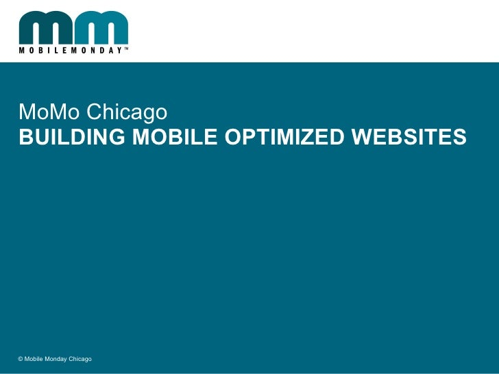 MoMo Chicago BUILDING MOBILE OPTIMIZED WEBSITES