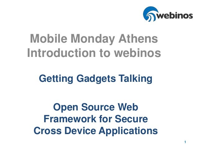 Mobile Monday AthensIntroduction to webinos  Getting Gadgets Talking     Open Source Web   Framework for Secure Cross Devi...