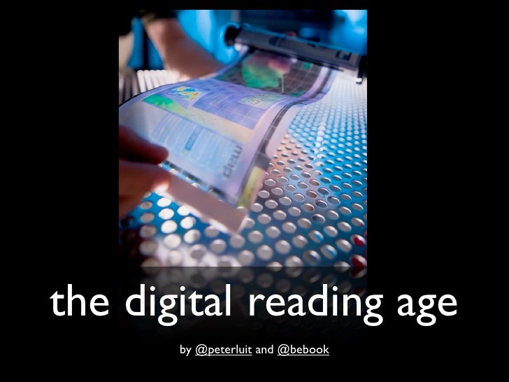 the digital reading age        by @peterluit and @bebook