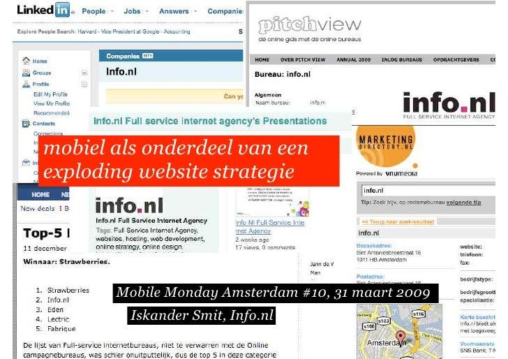 mobiel als onderdeel van een exploding website strategie            Mobile Monday Amsterdam #10, 31 maart 2009          Is...