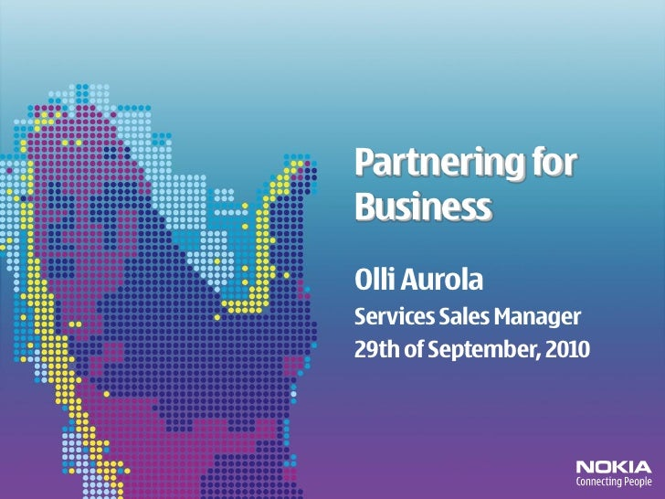 Partnering for Business Olli Aurola Services Sales Manager 29th of September, 2010