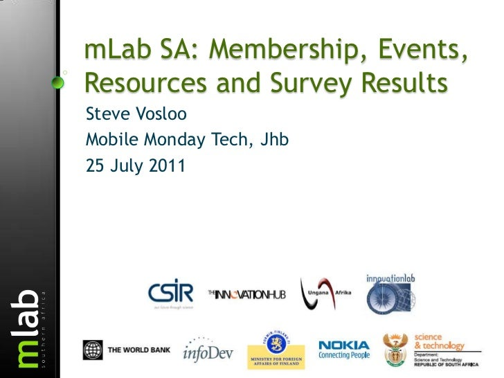 mLab SA: Membership, Events, Resources and Survey Results<br />Steve Vosloo<br />Mobile Monday Tech, Jhb<br />25 July 2011...