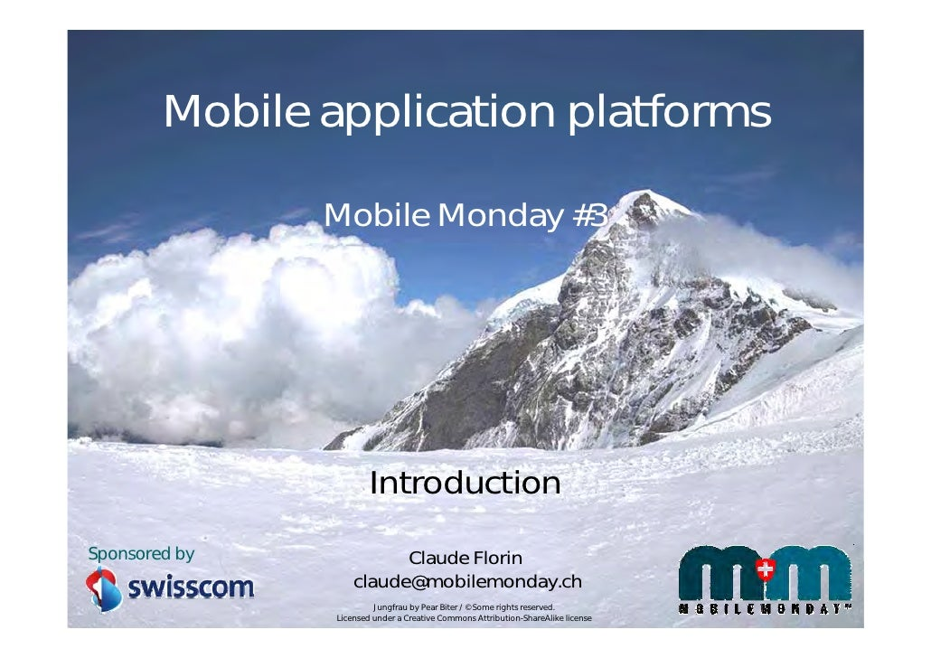 Mobile application platforms                 Mobile Monday #3                             Introduction Sponsored by       ...