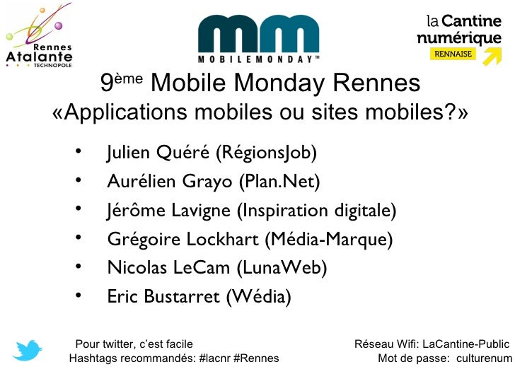9ème Mobile Monday Rennes«Applications mobiles ou sites mobiles?»  •    Julien Quéré (RégionsJob)  •    Aurélien Grayo (Pl...