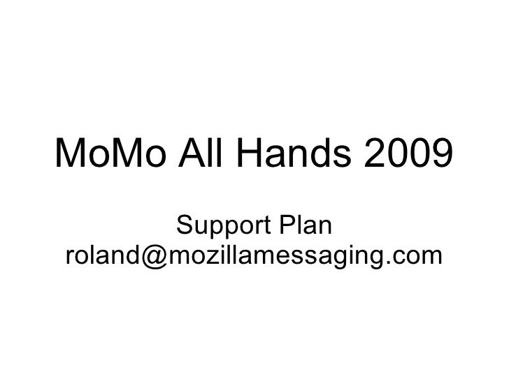 MoMo All Hands 2009 Support Plan [email_address]