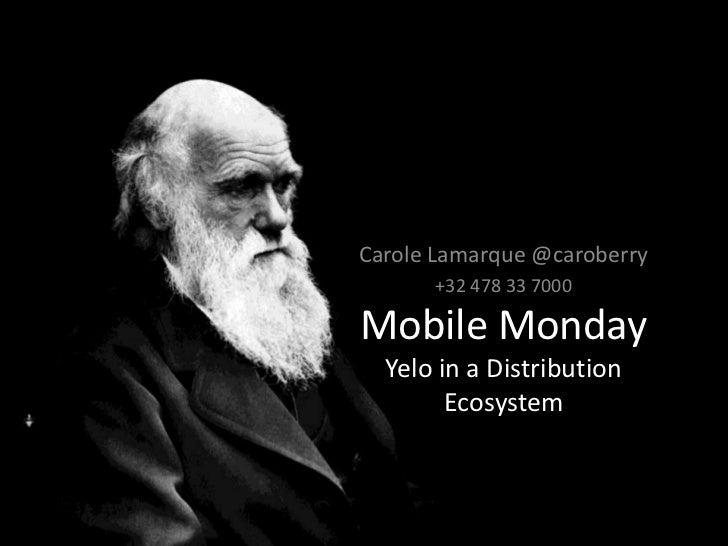 Carole Lamarque @caroberry<br />+32 478 33 7000<br />Mobile MondayYelo in a Distribution<br />Ecosystem<br />