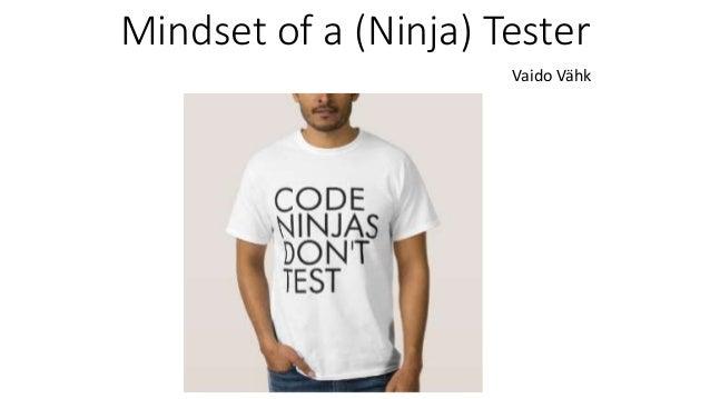Mindset of a (Ninja) Tester Vaido Vähk