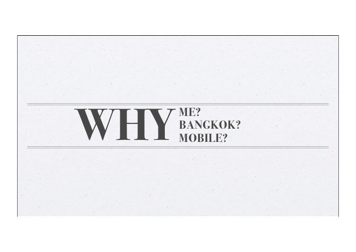 WHY      ME?      BANGKOK?      MOBILE?