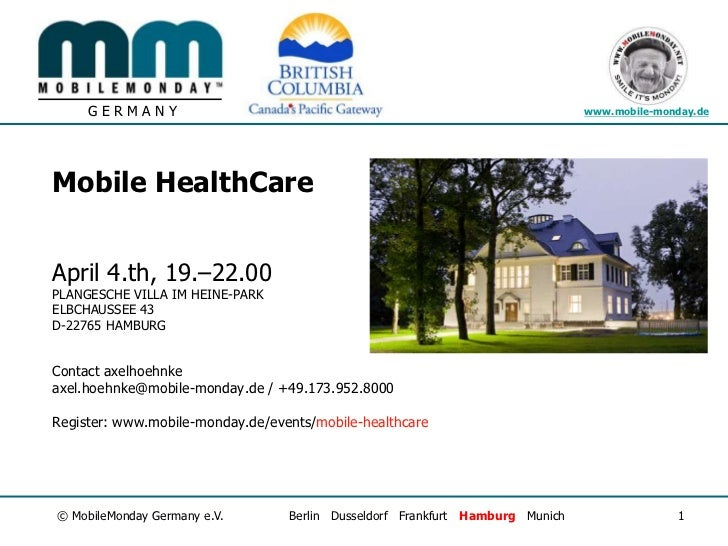 Mobile HealthCareApril 4.th, 19.–22.00PLANGESCHE VILLA IM HEINE-PARKELBCHAUSSEE 43D-22765 HAMBURGContact axelhoehnkeaxel.h...