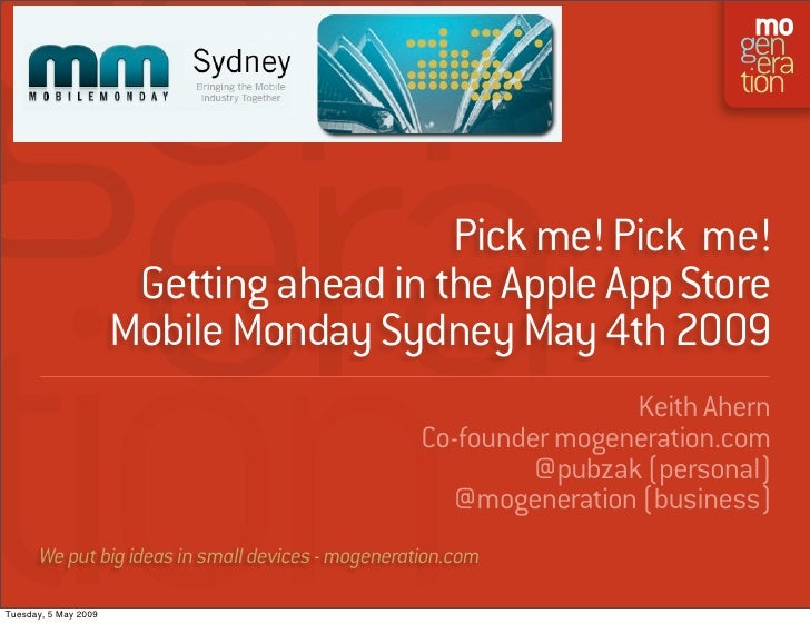 Pick me! Pick me!                        Getting ahead in the Apple App Store                       Mobile Monday Sydney M...