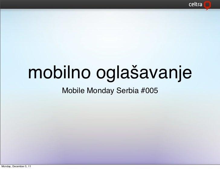 mobilno oglašavanje                         Mobile Monday Serbia #005Monday, December 5, 11