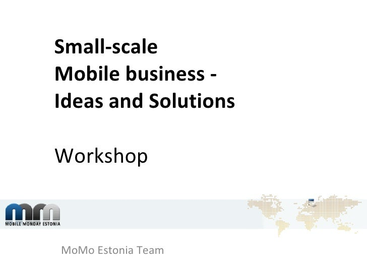 Small-scale  Mobile business -  Ideas and Solutions Workshop MoMo Estonia Team