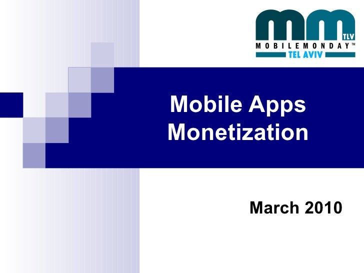 Mobile Apps Monetization March 2010