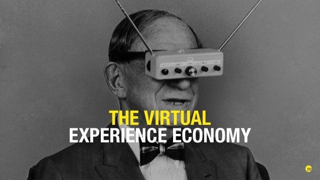 THE VIRTUAL EXPERIENCE ECONOMY