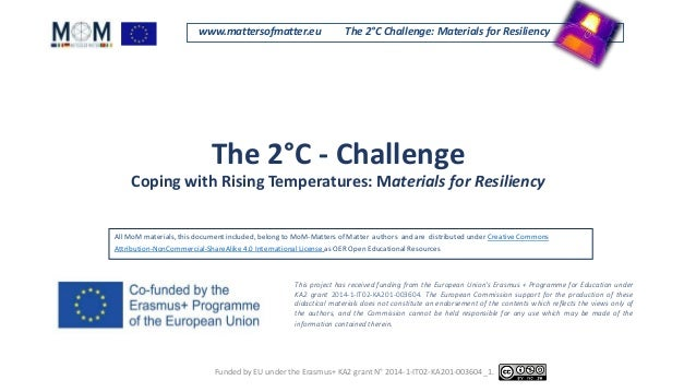 www.mattersofmatter.eu The 2°C Challenge: Materials for Resiliency The 2°C - Challenge Coping with Rising Temperatures: Ma...