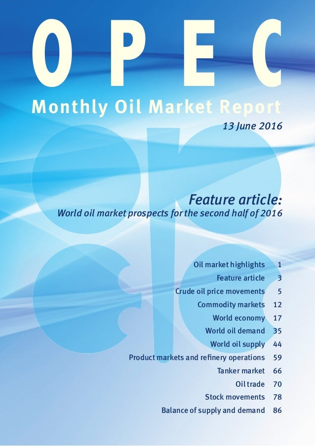 Monthly Oil Market Report O P E C13 June 2016 Feature article: World oil market prospects for the second half of 2016 Oil ...