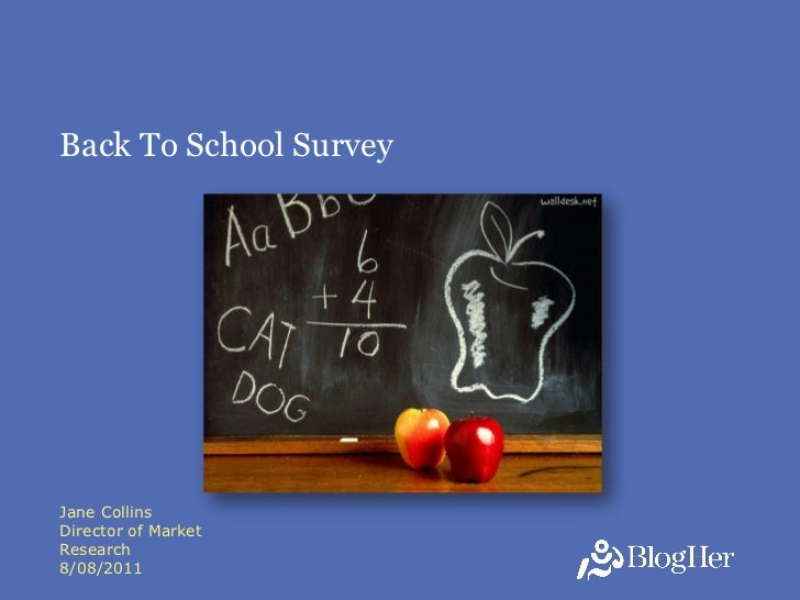 Back To School SurveyJane CollinsDirector of MarketResearch                        18/08/2011