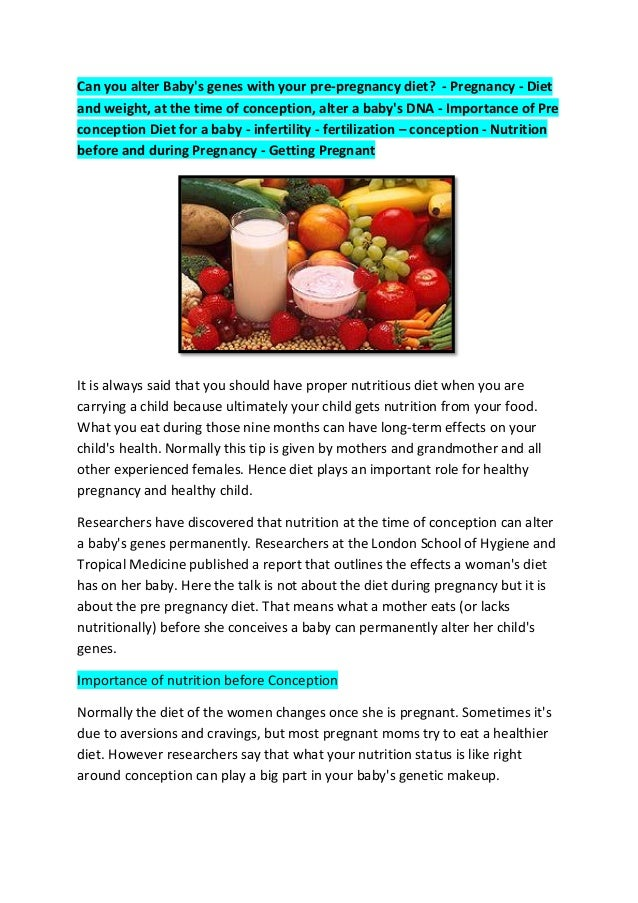 Can you alter Baby's genes with your pre-pregnancy diet? - Pregnancy - Diet and weight, at the time of conception, alter a...
