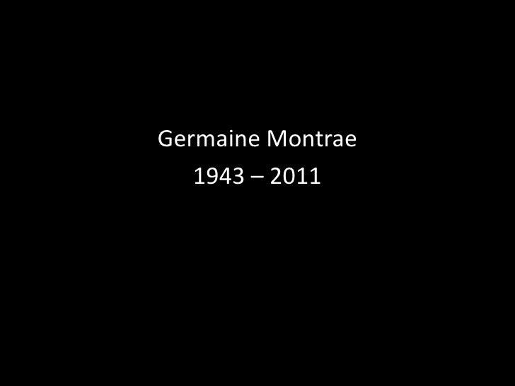 Germaine Montrae<br />1943 – 2011<br />