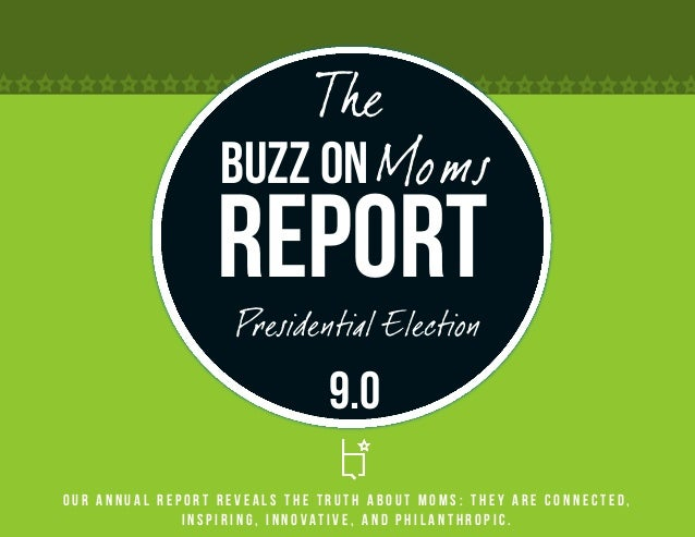 The                  Buzz on Moms                  Report                    Presidential Election                        ...