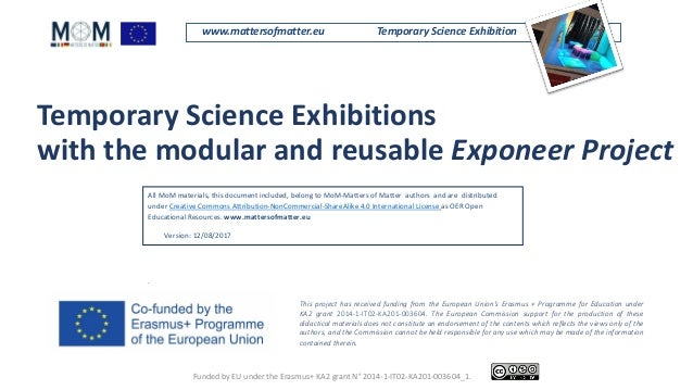 www.mattersofmatter.eu Temporary Science Exhibition Temporary Science Exhibitions with the modular and reusable Exponeer P...