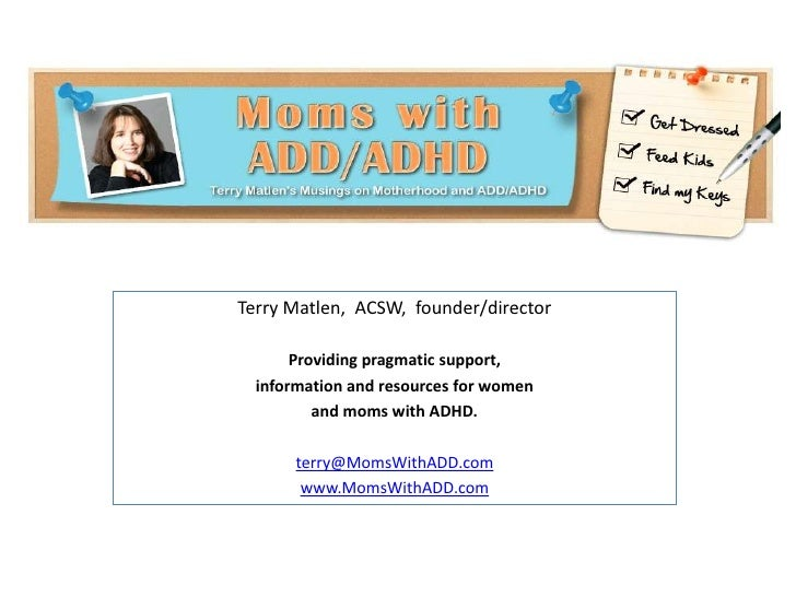 Terry Matlen,  ACSW,  founder/director<br />Providing pragmatic support,<br />information and resources for women<br />and...