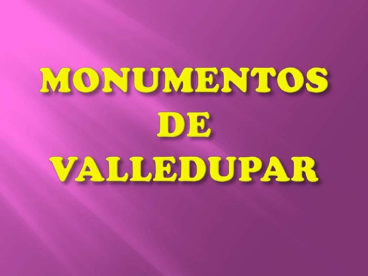 MONUMENTOS DE VALLEDUPAR<br />