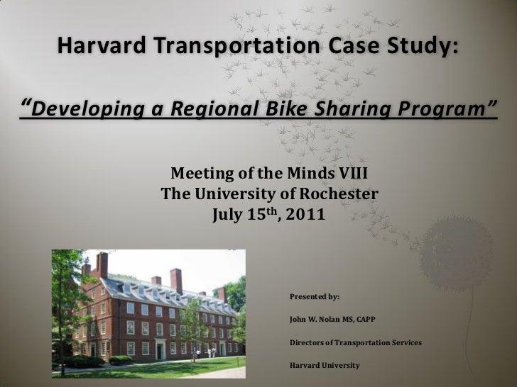"Harvard Transportation Case Study:""Developing a Regional Bike Sharing Program""              Meeting of the Minds VIII     ..."