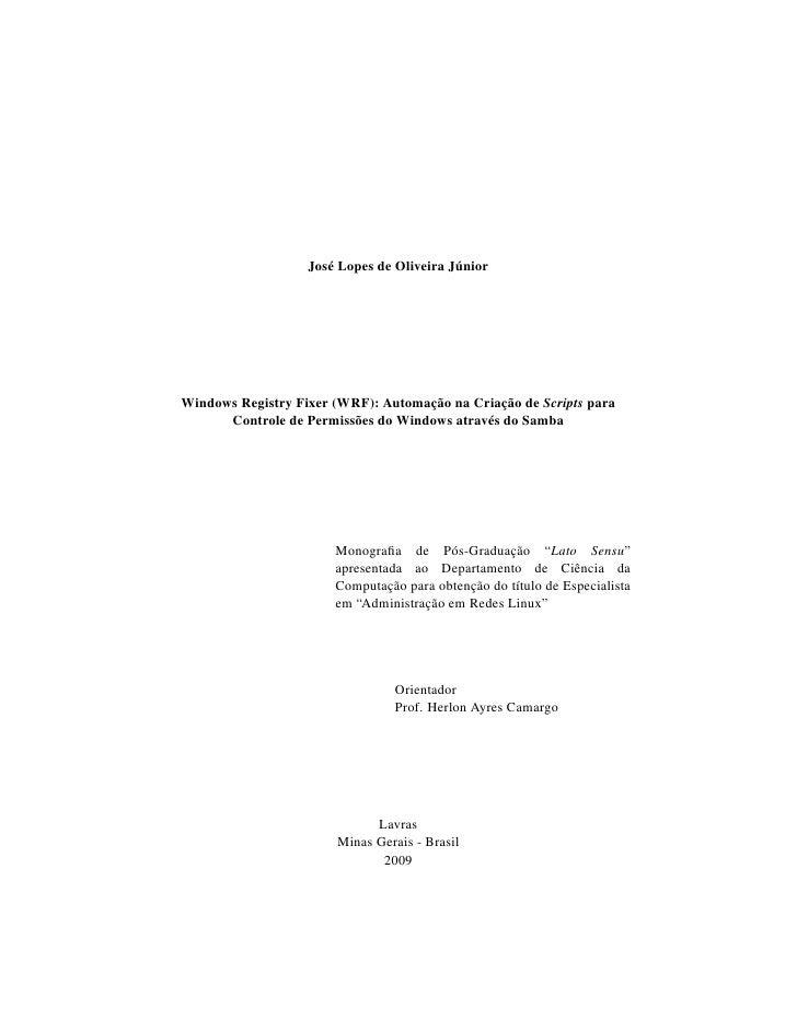 José Lopes de Oliveira Júnior     Windows Registry Fixer (WRF): Automação na Criação de Scripts para       Controle de Per...