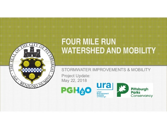 DECEMBER 2016 FOUR MILE RUN WATERSHED AND MOBILITY STORMWATER IMPROVEMENTS & MOBILITY Project Update: May 22, 2018