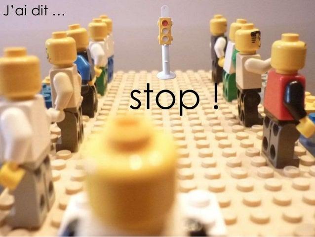 J'ai dit … stop !