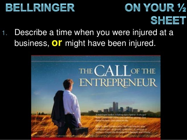 1.  Describe a time when you were injured at a business, or might have been injured.