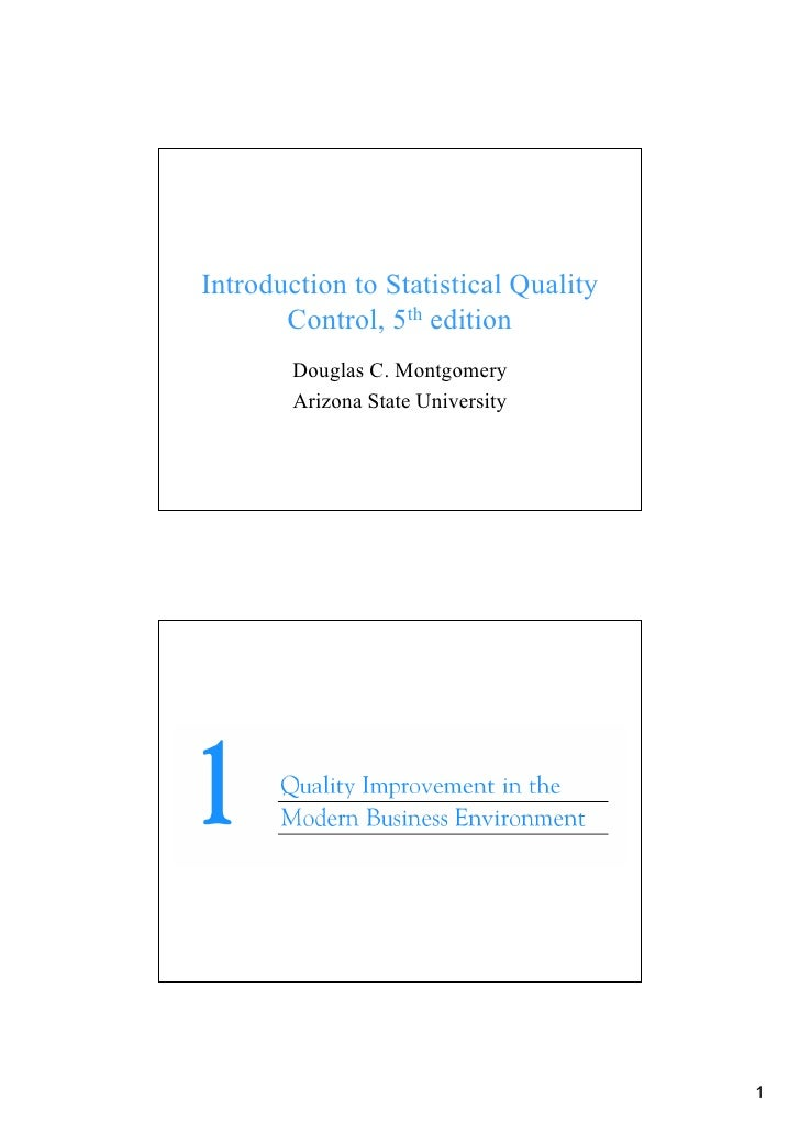Introduction to Statistical Quality       Control, 5th edition        Douglas C. Montgomery        Arizona State University