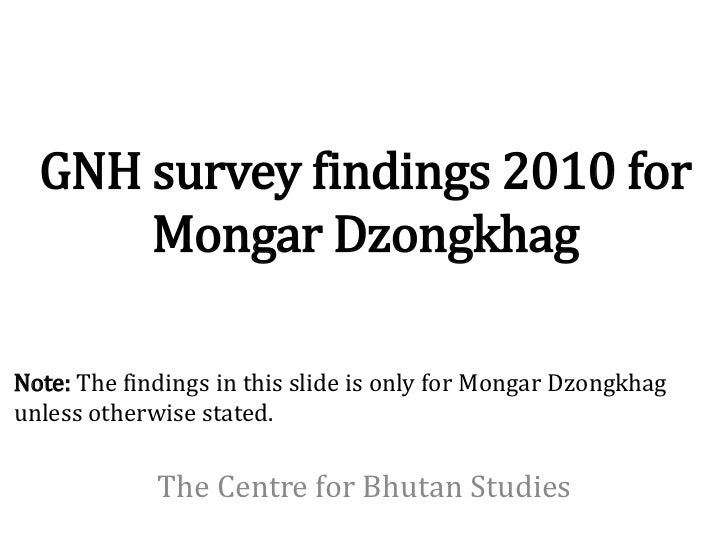 GNH survey findings 2010 for      Mongar DzongkhagNote: The findings in this slide is only for Mongar Dzongkhagunless othe...