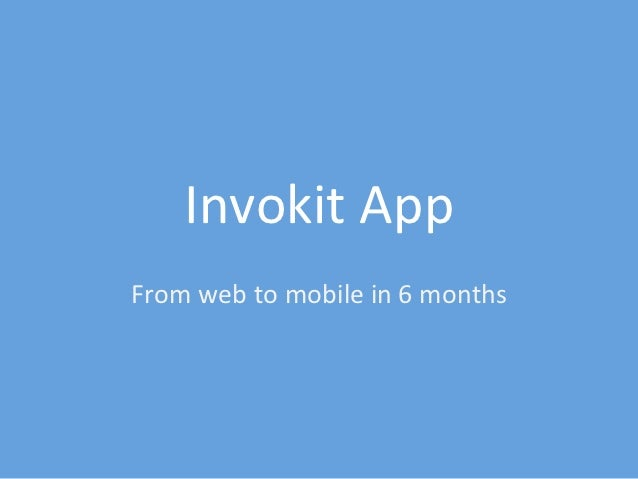Invokit App From web to mobile in 6 months