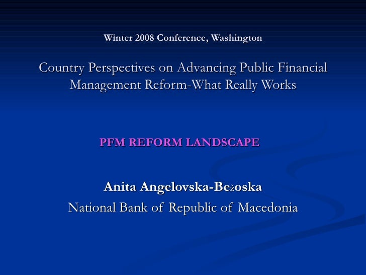 Winter 2008 Conference, Washington Country Perspectives on Advancing Public Financial Management Reform-What Really Works ...
