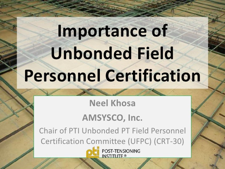 The Importance Of Unbonded Field Certification