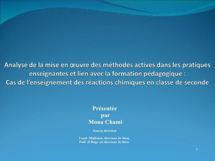Présentée par Mona Chami Sous la direction Layal  Malkoum, directeur de thèse  Fadi  el-Hage ,co-directeur de thèse