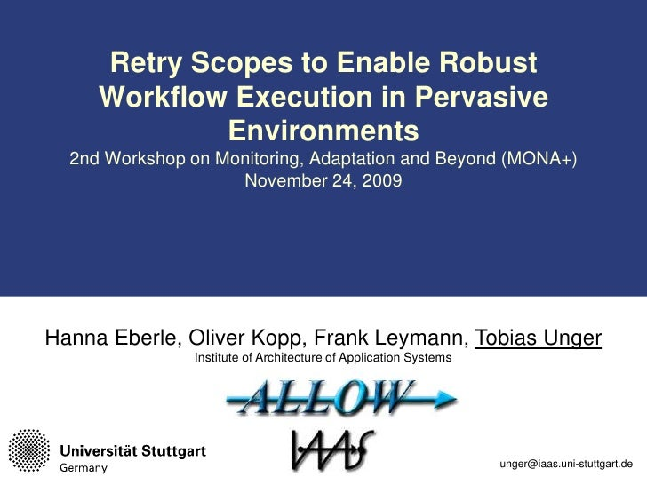 Retry Scopes to Enable Robust Workflow Execution in Pervasive Environments2nd Workshop on Monitoring, Adaptation and Beyon...